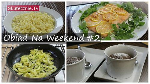 Obiad Na Weekend (odc.2)